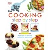 Cooking Step By Step : More than 50 Delicious Recipes for Young Cooks