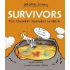 Survivors: The Toughest Creatures on Earth