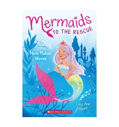 Mermaids to the rescue. Nixie Makes Waves