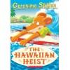 Geronimo Stilton. The Hawaiian Heist